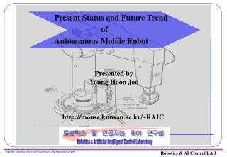 Present Status and Future Trend                         of  Autonomous Mobile Robot