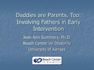 Daddies are Parents, Too: Involving Fathers in Early Intervention