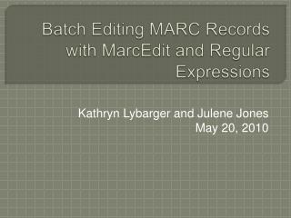 Batch Editing MARC Records with  MarcEdit  and Regular Expressions