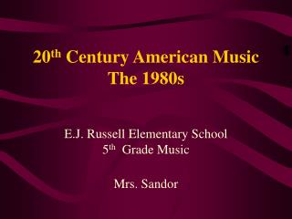 20 th  Century American Music The 1980s