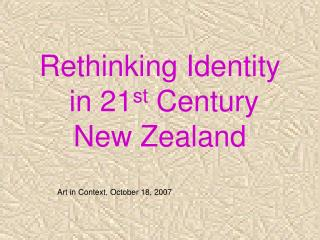 Rethinking Identity   in 21 st  Century  New Zealand