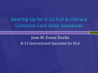 Gearing Up for K-12 ELA & Literacy Common Core State Standards