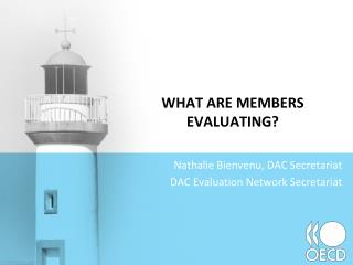WHAT ARE MEMBERS EVALUATING?