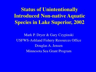Status of Unintentionally Introduced Non-native Aquatic Species in Lake Superior, 2002