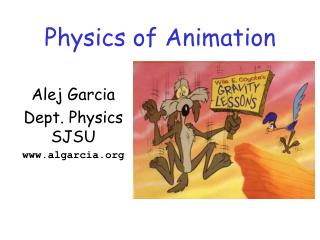 Physics of Animation