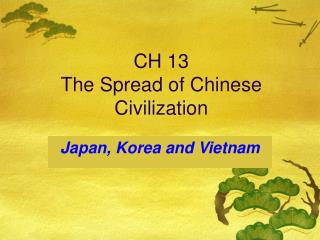 CH 13 The Spread of Chinese Civilization
