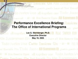 Performance Excellence Briefing: The Office of International Programs