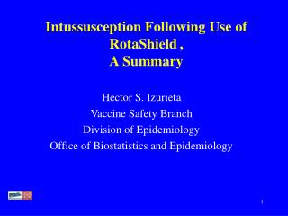 Intussusception Following Use of RotaShield ,  A Summary