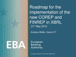 Roadmap for the implementation of the new COREP and FINREP in XBRL ,  31 th May 2012