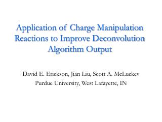 Application of Charge Manipulation Reactions to Improve Deconvolution Algorithm Output