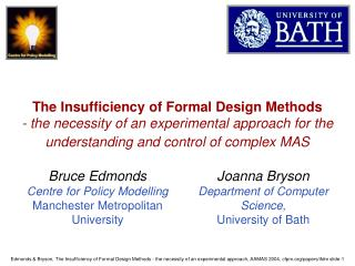 The Insufficiency of Formal Design Methods - the necessity of an experimental approach  for the understanding and contro