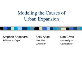 Modeling the Causes of  Urban Expansion