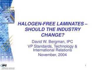 HALOGEN-FREE LAMINATES – SHOULD THE INDUSTRY CHANGE?