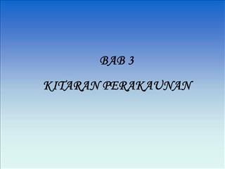 BAB 3KITARAN PERAKAUNAN
