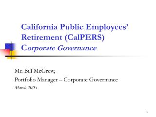 California Public Employees' Retirement (CalPERS) C orporate Governance