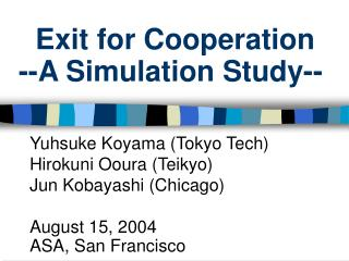 Exit for Cooperation --A Simulation Study--