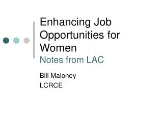 Enhancing Job Opportunities for Women Notes from LAC