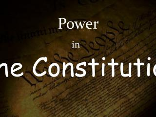Power in The Constitution