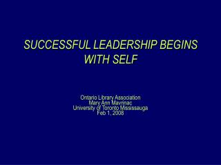 SUCCESSFUL LEADERSHIP BEGINS WITH SELF