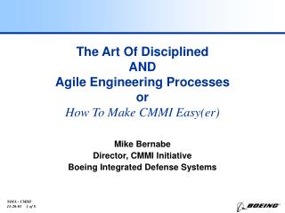 The Art Of Disciplined AND Agile Engineering Processes or How To Make CMMI Easy(er)