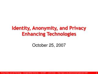 Identity, Anonymity, and Privacy Enhancing Technologies
