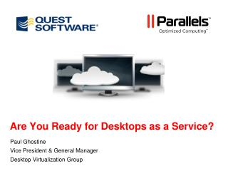 Are You Ready for Desktops as a Service?