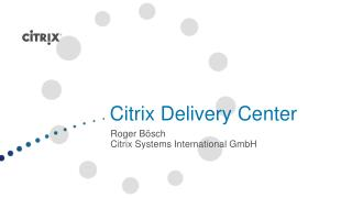 Citrix  Delivery  Center