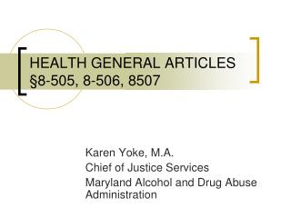 HEALTH GENERAL ARTICLES  §8-505, 8-506, 8507