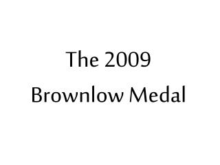The 2009  Brownlow Medal