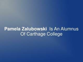 Pamela Zalubowski Is An Alumnus Of Carthage College