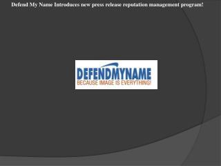 Defend My Name Introduces new press release reputation manag