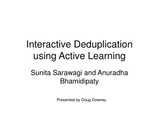 Interactive Deduplication using Active Learning