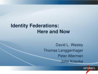 Identity Federations: Here and Now