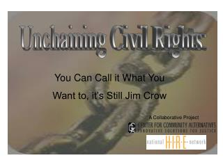 You Can Call it What You   Want to, it's Still Jim Crow