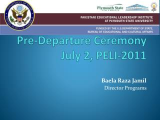 Pre-Departure Ceremony   July 2, PELI-2011