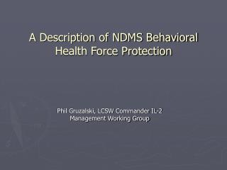 A Description of NDMS Behavioral Health Force Protection