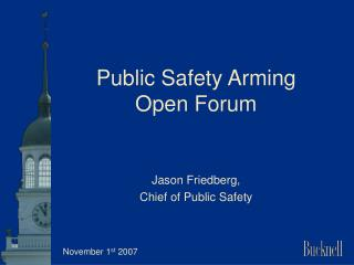 Public Safety Arming Open Forum