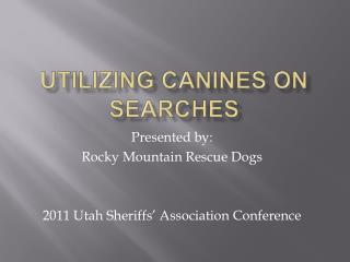 Utilizing Canines on Searches