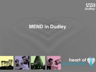MEND in Dudley
