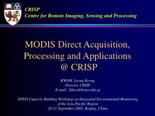 MODIS Direct Acquisition, Processing and Applications  @ CRISP