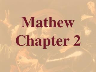 Mathew  Chapter 2