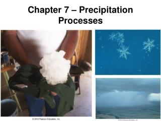 Chapter 7 – Precipitation Processes