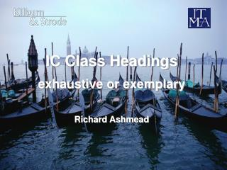 IC Class Headings exhaustive or exemplary Richard Ashmead