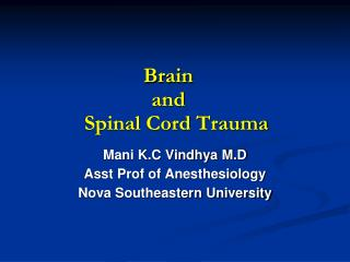 Brain     and       Spinal Cord Trauma