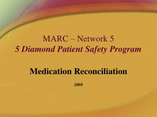 MARC – Network 5 5 Diamond Patient Safety Program