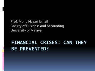 Financial Crises: Can They Be Prevented?