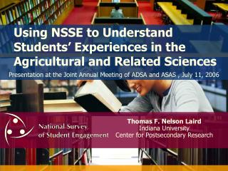 Using NSSE to Understand Students' Experiences in the Agricultural and Related Sciences