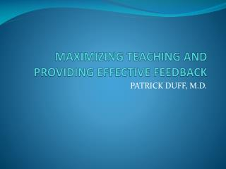 MAXIMIZING TEACHING AND PROVIDING EFFECTIVE FEEDBACK