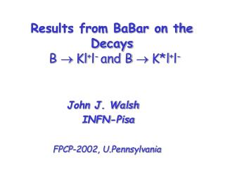 Results from BaBar on the Decays B    Kl + l -  and B    K*l + l -