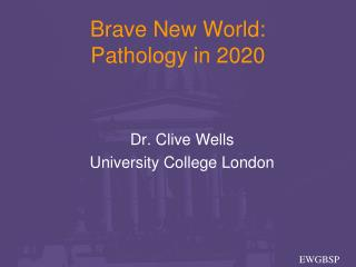 Brave New World: Pathology in 2020